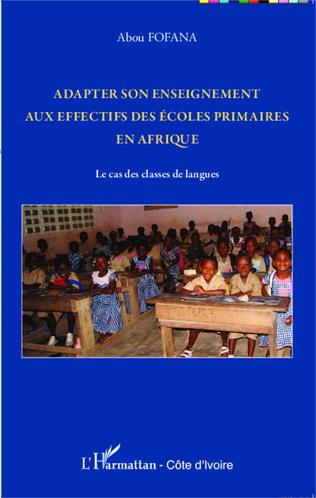 Couverture Adapter son enseignement aux effectifs des écoles primaires en Afrique