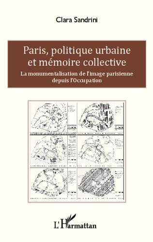 Couverture Paris, politique urbaine et mémoire collective