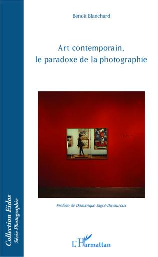 Couverture Art contemporain, le paradoxe de la photographie