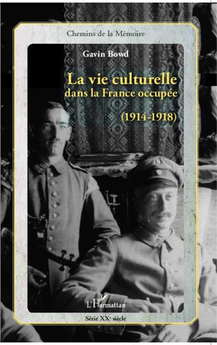 Couverture La vie culturelle dans la France occupée (1914-1918)