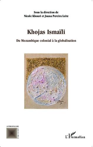 Couverture Khojas Ismaïli du Mozambique colonial à la globalisation