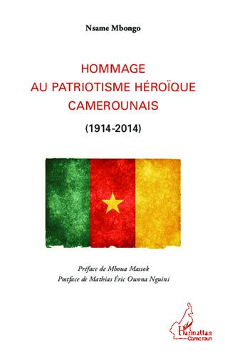 Couverture Hommage au patriotisme héroïque camerounais (1914-2014)