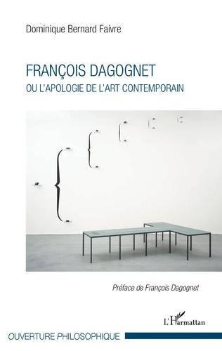 Couverture François Dagognet ou l'apologie de l'art contemporain
