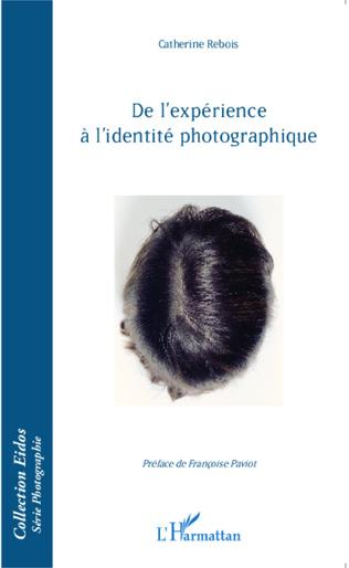 Couverture De l'expérience à l'identité photographique.