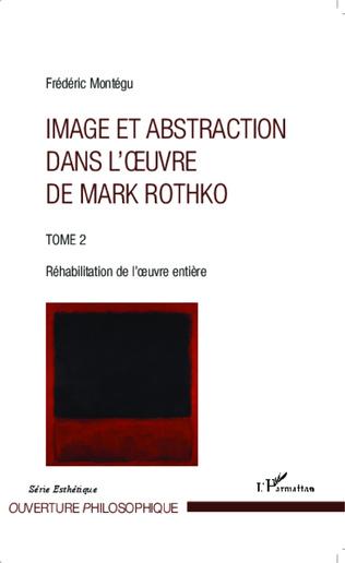 Couverture Image et abstraction dans l'oeuvre de Mark Rothko (Tome 2)