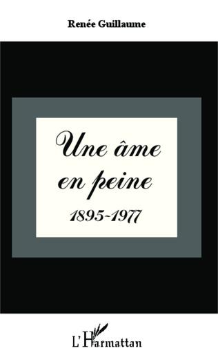 Couverture Une âme en peine 1895-1977