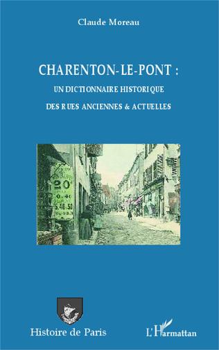Couverture Charenton-le-Pont : un dictionnaire historique des rues anciennes et actuelles