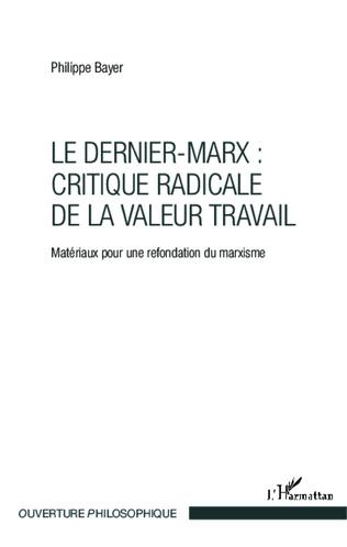 Couverture Le Dernier-Marx : critique radicale de la valeur travail