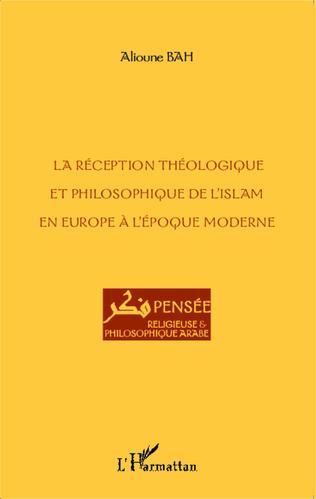 Couverture La réception théologique et philosophique de l'Islam en Europe à l'époque moderne