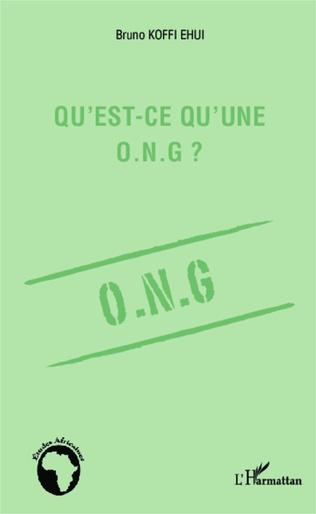 Couverture Qu'est-ce qu'une O.N.G. ?