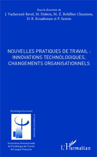 Couverture Nouvelles pratiques de travail : innovations technologiques, changements organisationnels