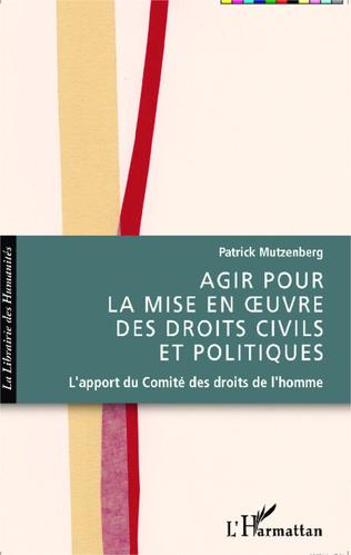 Couverture Agir pour la mise en oeuvre des droits civils et politiques