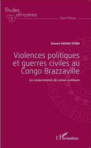 Couverture Violences politiques et guerres civiles au Congo Brazzaville
