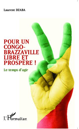 Couverture Pour un Congo-Brazzaville libre et prospère !