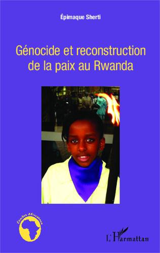 Couverture Génocide et reconstruction de la paix au Rwanda