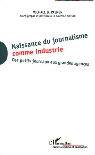 Couverture Naissance du journalisme comme industrie