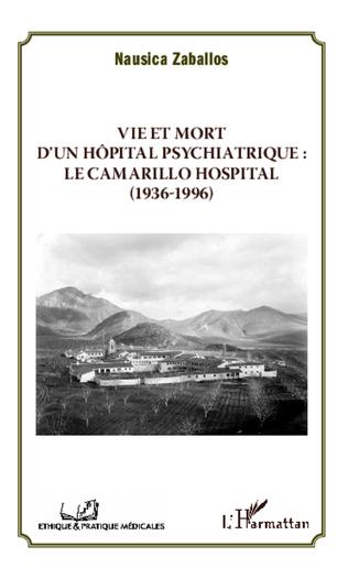 Couverture Vie et mort d'un hôpital psychiatrique : Le Camarillo Hospital (1936-1996)