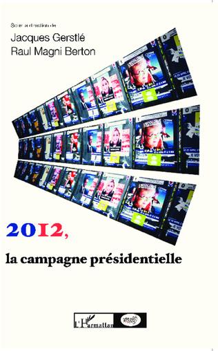 Couverture 2012, la campagne présidentielle