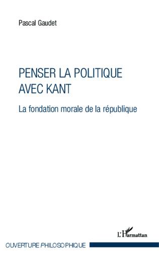 Couverture Penser la politique avec Kant