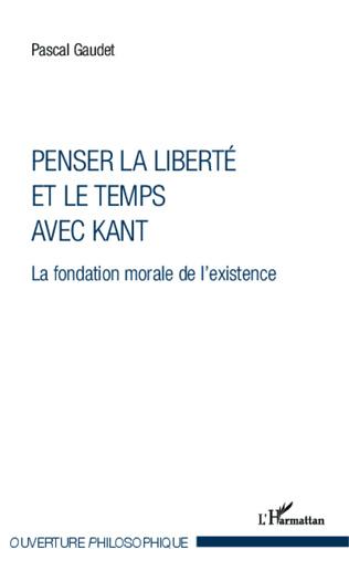 Couverture Penser la liberté et le temps avec Kant