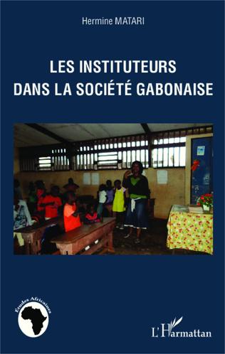 Couverture Les instituteurs dans la société gabonaise