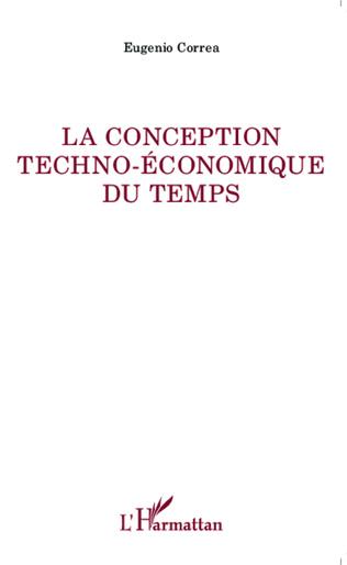Couverture La conception techno-économique du temps