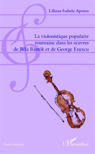 Couverture La violonistique populaire roumaine dans les oeuvres de Béla Bartok et de George Enescu