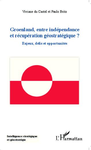 Couverture Groenland entre indépendance et récupération géostratégique ?