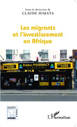 Couverture Les migrants et l'investissement en Afrique
