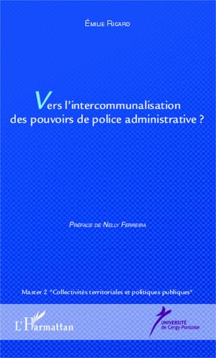 Couverture Vers l'intercommunalisation des pouvoirs de police administrative ?
