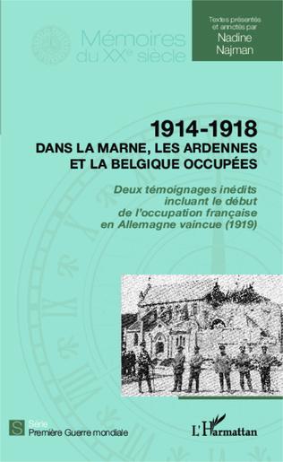 Couverture 1914 - 1918 Dans la Marne, les Ardennes et la Belgique occupées