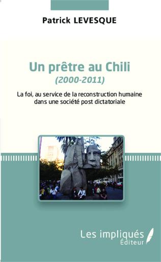 Couverture Un prêtre au chili (2000-2011)