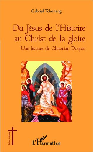Couverture Du Jésus de l'Histoire au Christ de la gloire