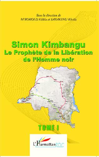 Couverture Simon Kimbangu Le Prophète de la Libération de l'Homme noir Tome 1