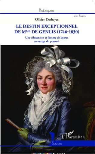 Couverture Le destin exceptionnel de Mme de Genlis (1746-1830)
