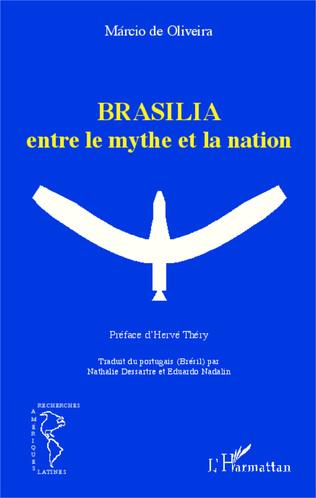 Couverture Brasilia entre le mythe et la nation