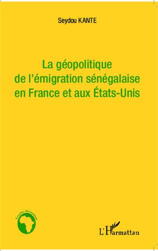 Couverture La géopolitique de l'émigration sénégalaise en France et aux Etat-Unis