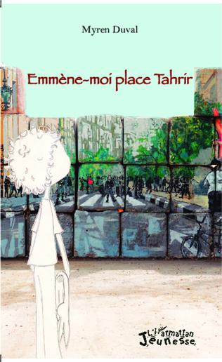 Couverture Emmène-moi place Tahrir