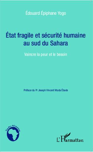 Couverture Etat fragile et sécurité humaine au sud du Sahara