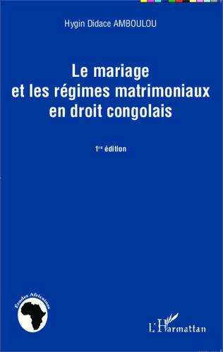 Couverture Le mariage et les régimes matrimoniaux en droit congolais