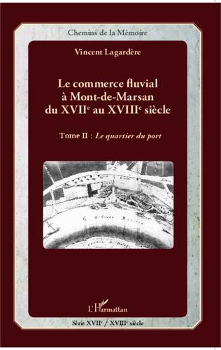 Couverture Le commerce fluvial à Mont-de-Marsan du XVIIe au XVIIIe siècle