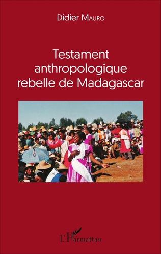 Couverture Testament anthropologique rebelle de Madagascar