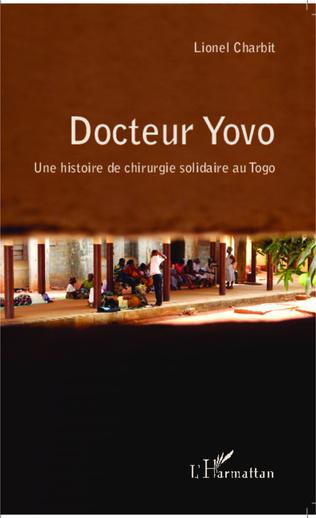 Couverture Docteur Yovo une histoire de chirurgie solidaire au Togo