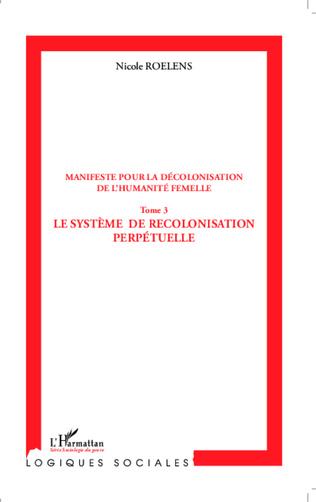 Couverture Manifeste pour la décolonisation de l'humanité femelle (Tome 3)