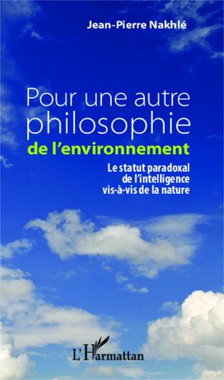 Couverture Pour une autre philosophie de l'environnement