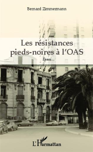 Couverture Les résistances pieds-noires à l'OAS