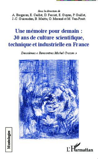 Couverture Une mémoire pour demain : 30 ans de culture scientifique, technique et industrielle en France