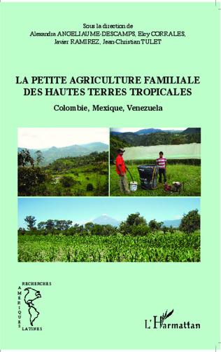 Couverture La petite agriculture familiale des hautes terres tropicales