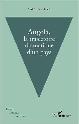 Couverture Angola, la trajectoire dramatique d'un pays