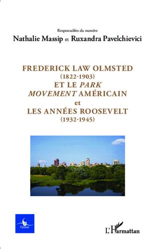 Couverture Frederick Law Olmsted (1822-1903) et le park movement américain et les années Roosevelt (1932-1945)